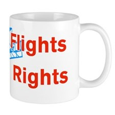 First in Flights Worst in Rights Mug