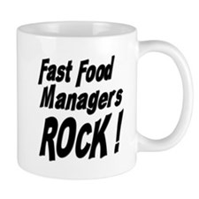 Fast Food Managers Rock ! Mug