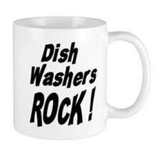 Dish Washers Rock ! Mug