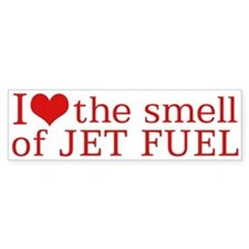 I love the smell of Jet fuel Bumper Bumper Sticker