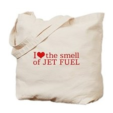 I love the smell of Jet fuel Tote Bag