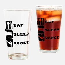 Eat Sleep Dance Drinking Glass
