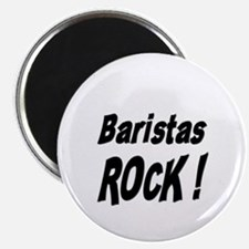 "Baristas Rock ! 2.25"" Magnet (100 pack)"