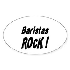 Baristas Rock ! Oval Decal