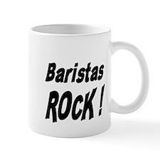 Baristas Rock ! Mug