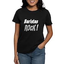 Baristas Rock ! Tee