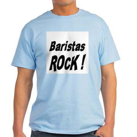 Baristas Rock ! Light T-Shirt