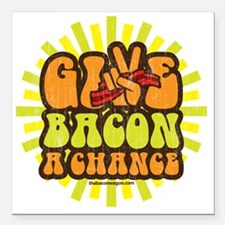 "Give Bacon A Chance Square Car Magnet 3"" x 3"""