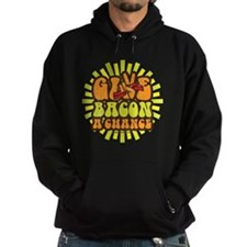Give Bacon A Chance Hoodie