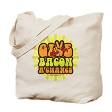 Give Bacon A Chance Tote Bag