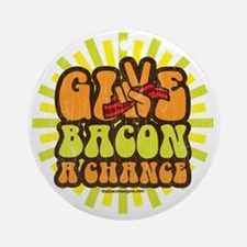 Give Bacon A Chance Round Ornament