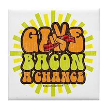 Give Bacon A Chance Tile Coaster