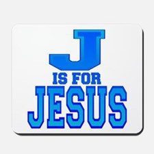 J is for Jesus Mousepad