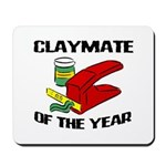 Clay - Claymate of the Year Mousepad