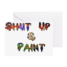 Shut Up  paint1 Greeting Card