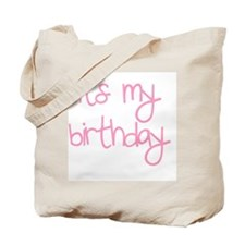 its my birthday girl Tote Bag