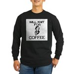 Will Knit for Coffee Long Sleeve Dark T-Shirt