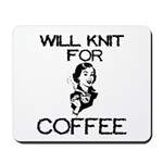 Will Knit for Coffee Mousepad