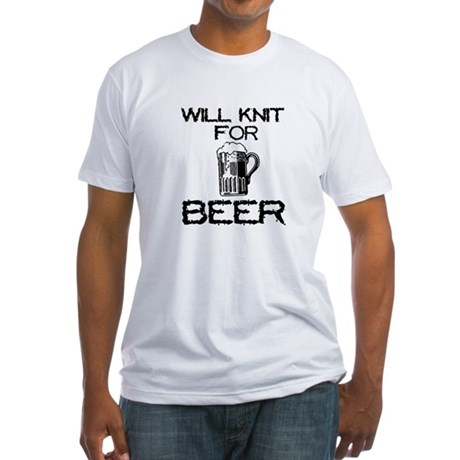 Will Knit for Beer Fitted T-Shirt