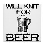Will Knit for Beer Tile Coaster