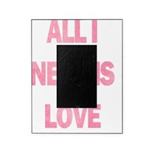 All I need is love Picture Frame