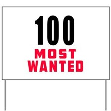 100 most wanted Yard Sign