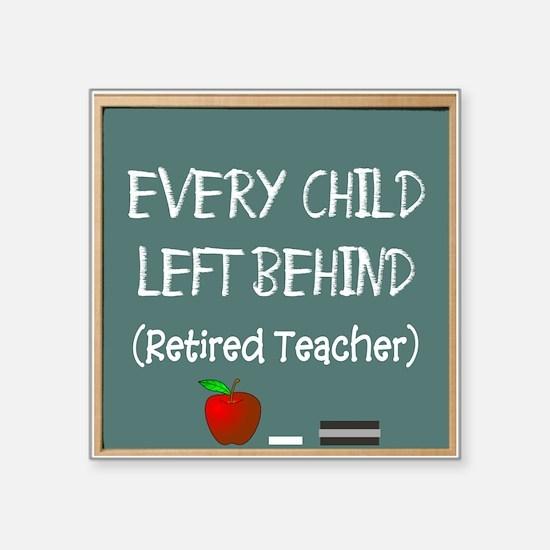 "Retired Teacher Square Sticker 3"" x 3"""