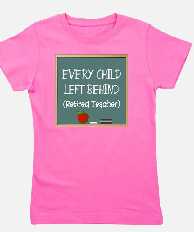 every child left behind 2 Girl's Tee