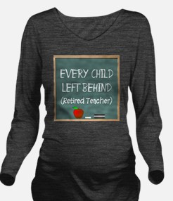 every child left beh Long Sleeve Maternity T-Shirt