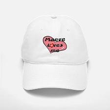 maeve loves me Baseball Baseball Cap