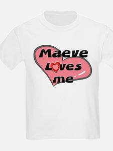 maeve loves me Kids T-Shirt