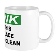 THINK-KEEP-THIS-WORKPLACE-SAFE-AND-CLEA Mug