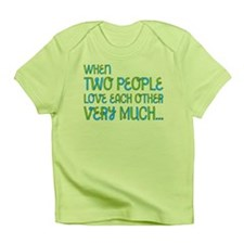 When Two People Love Each Other Infant T-Shirt