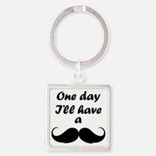 OneDayMustache1A Square Keychain