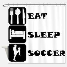 Eat Sleep Soccer Shower Curtain