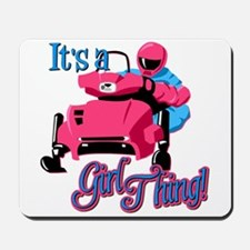 It's a girl thing Mousepad