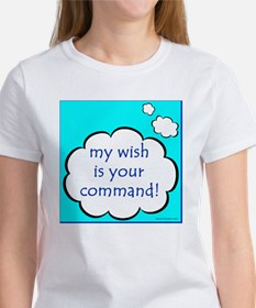 My Wish is Your Command Women's T-Shirt
