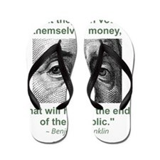 Ben Franklin Money Quote Flip Flops