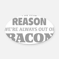 reasonBacon1C Oval Car Magnet