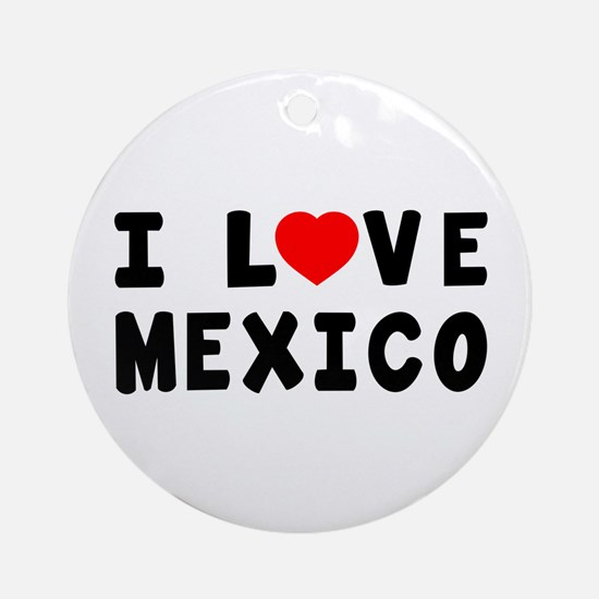 I Love Mexico Ornament (Round)