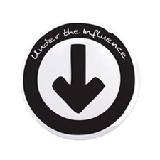 "Under the Influence 3.5"" Button"
