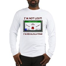 Im Not Lost! Long Sleeve T-Shirt