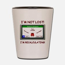 Im Not Lost! Shot Glass