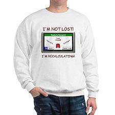 Im Not Lost! Sweatshirt