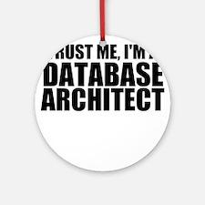 Trust Me, I'm A Database Architect Round Ornam