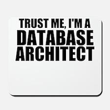 Trust Me, I'm A Database Architect Mousepad
