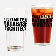 Trust Me, I'm A Database Architect Drinking Gl