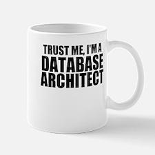 Trust Me, I'm A Database Architect Mugs