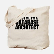 Trust Me, I'm A Database Architect Tote Bag