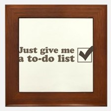 Just give me a to-do list Framed Tile